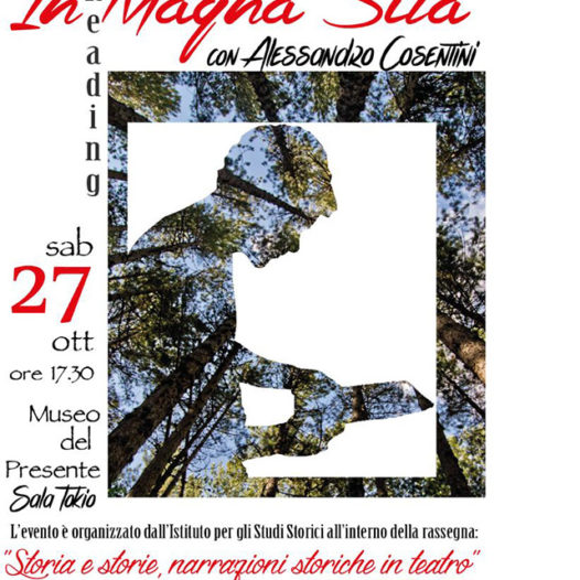 """""""In Magna Sila"""" – Rassegna """"Storia e Storie: narrazioni storiche in teatro"""" – Sabato 27 ottobre, ore 17.30, Museo del Presente di Rende (ingresso gratuito)."""